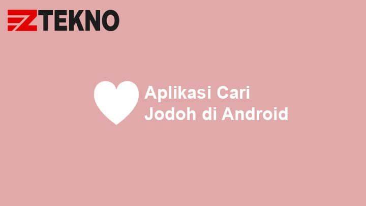 Aplikasi Cari Jodoh di Android