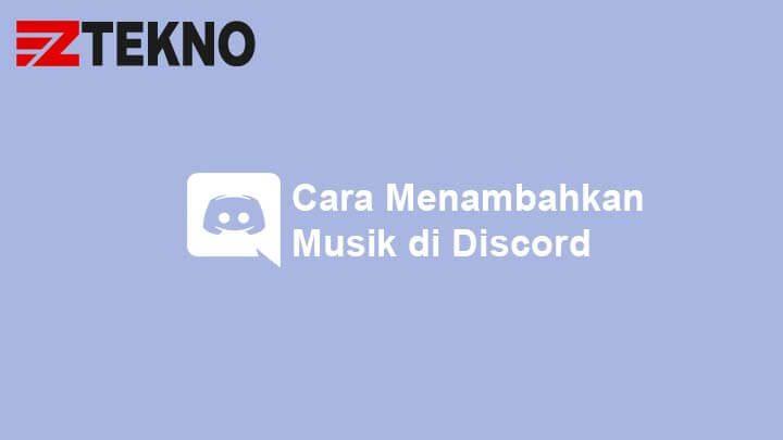 Cara Menambahkan Musik di Discord