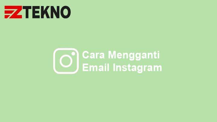 Cara Mengganti Email Instagram