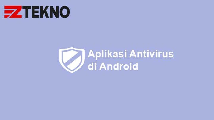 Aplikasi Antivirus di Android
