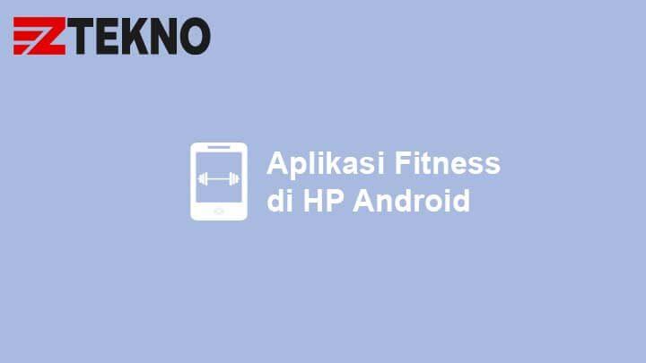 Aplikasi Fitness di HP Android