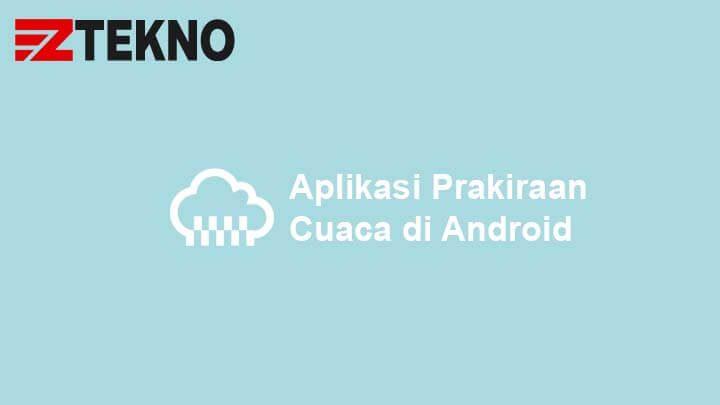 Aplikasi Prakiraan Cuaca Android