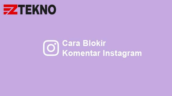 Cara Blokir Komentar Instagram