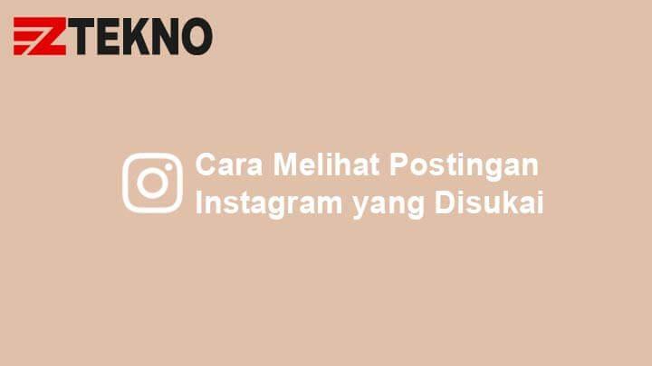 Cara Melihat Postingan Instagram yang Disukai