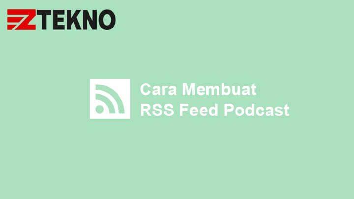 Cara Membuat RSS Feed Podcast