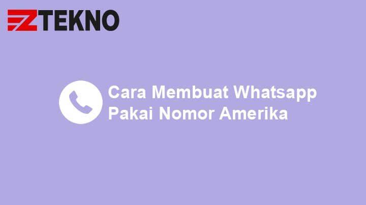 Cara Membuat Whatsapp Pakai Nomor Amerika