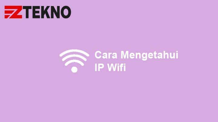 Cara Mengetahui IP Wifi