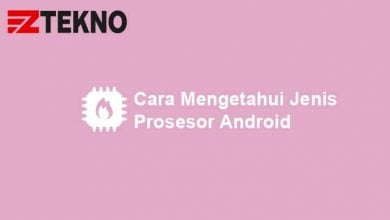 Cara Mengetahui Jenis Prosesor Android