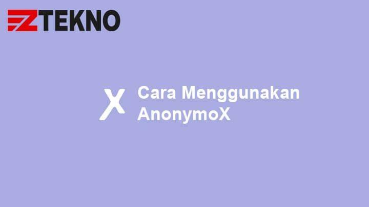 Cara Menggunakan Anonymox