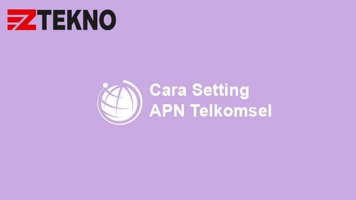 Cara Setting Apn Telkomsel 3g 4g Paling Mudah Work