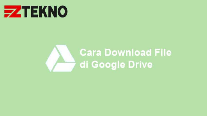 3 Cara Ampuh Download File Di Google Drive Di Hp Laptop