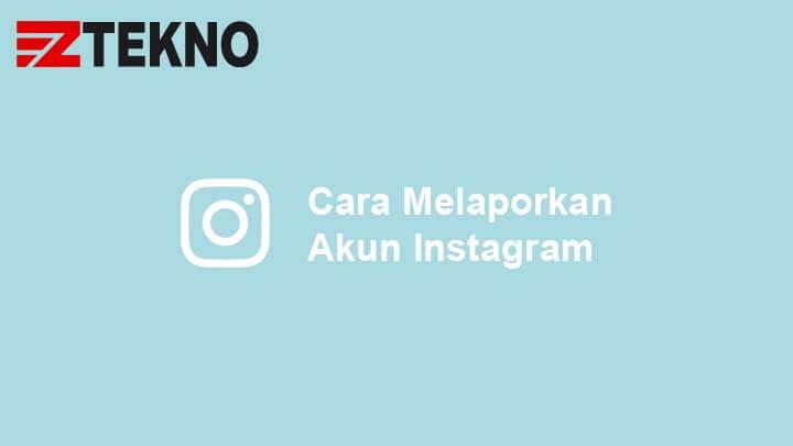 3 Cara Melaporkan Akun Instagram Palsu Spam Agar Di Banned