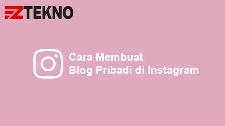 Cara Membuat Menghapus Blog Pribadi Di Instagram 2021
