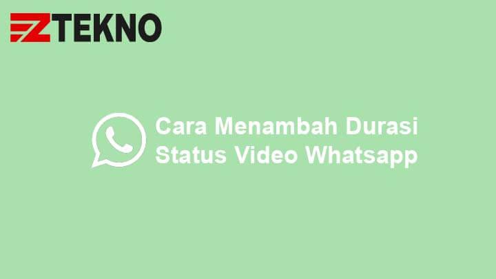 Cara Menambah Durasi Status Video Whatsapp