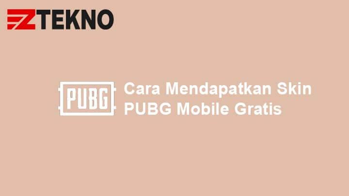 Cara Mendapatkan Skin PUBG Mobile Gratis