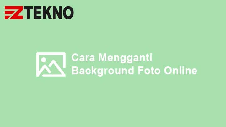 4 Cara Mengganti Background Foto Online Dan Otomatis