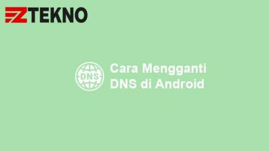 Cara Mengganti DNS di Android