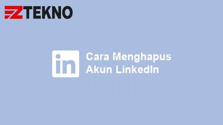 Cara Menghapus Akun LinkedIn