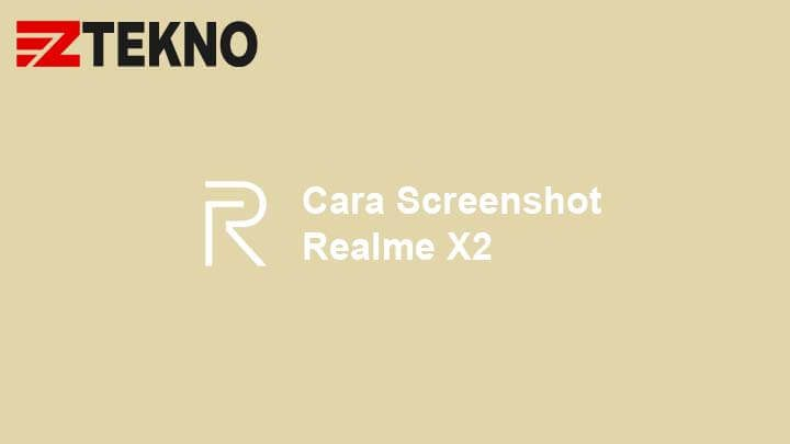 Cara Screenshot Realme X2