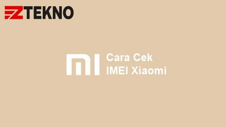 Cara Cek IMEI Xiaomi