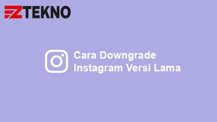 Cara Downgrade Instagram