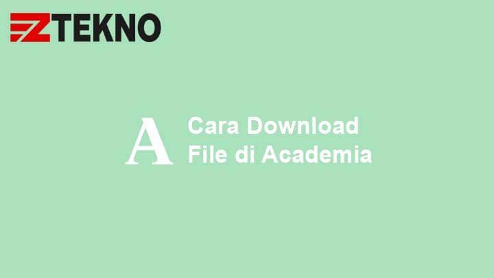 3 Cara Download File Di Academia Tanpa Login Mudah Work