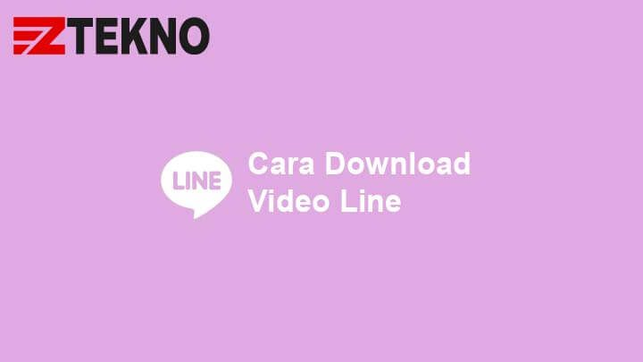 Cara Download Video Line