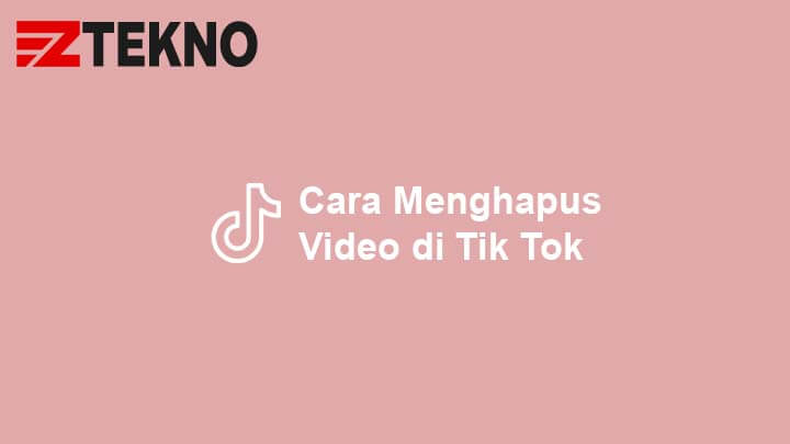 Cara Menghapus Video di Tik Tok