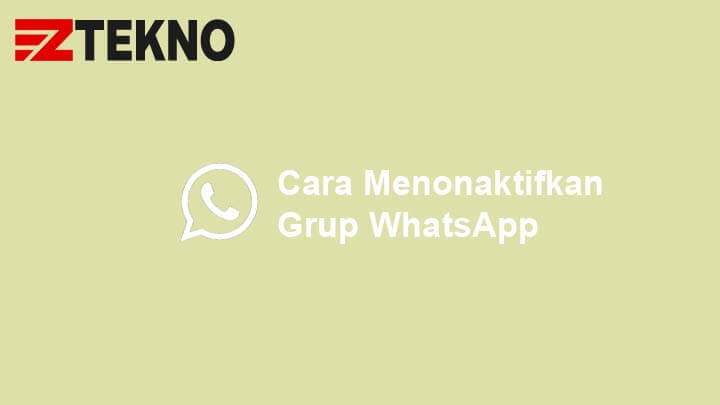 Cara Menonaktifkan Grup WhatsApp