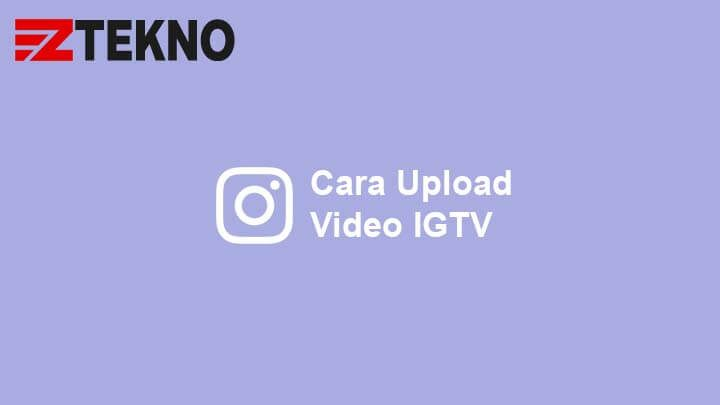 Cara Upload Video IGTV