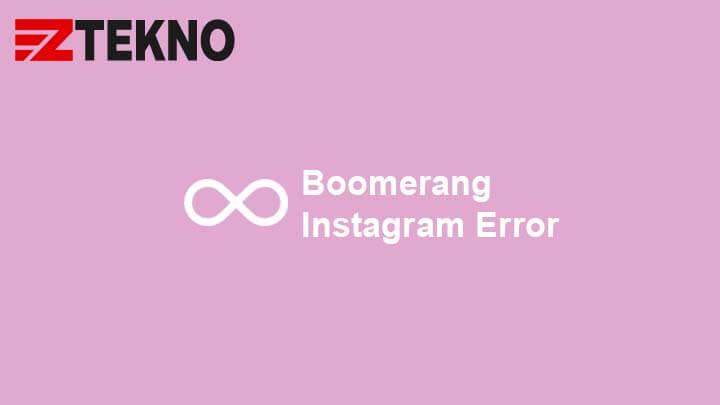Boomerang Instagram Error