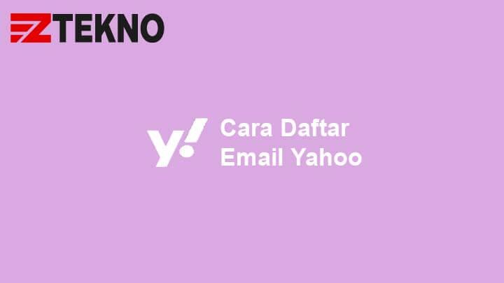 Cara Daftar Email Yahoo