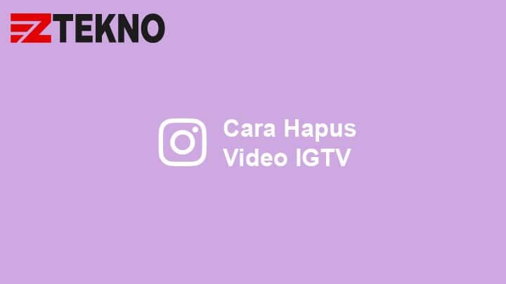 Cara Hapus IGTV