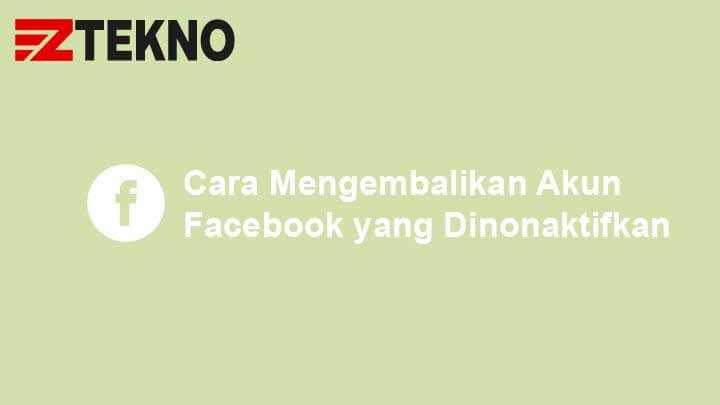 Cara Mengembalikan Akun Facebook yang Dinonaktifkan