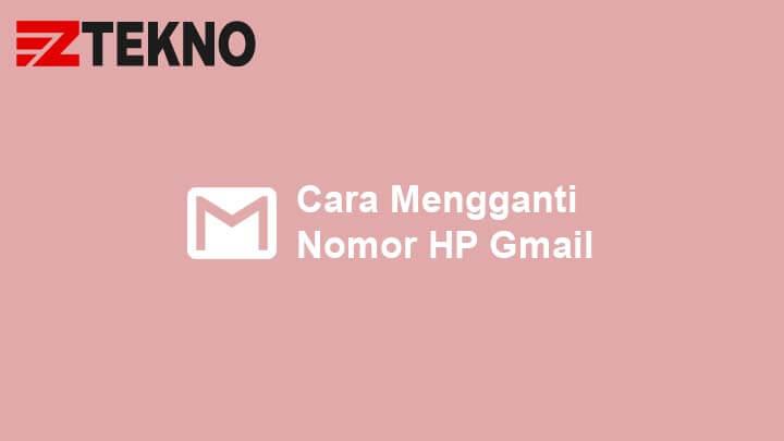 Cara Mengganti Nomor HP Gmail