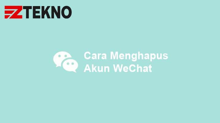 Cara Menghapus Akun WeChat