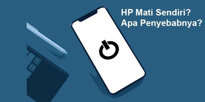 Kenapa HP Android Mati Tiba Tiba