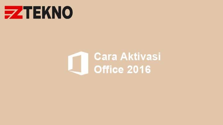 Cara Aktivasi Office 2016