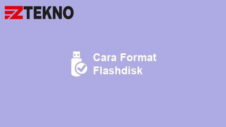 Cara Format Flashdisk