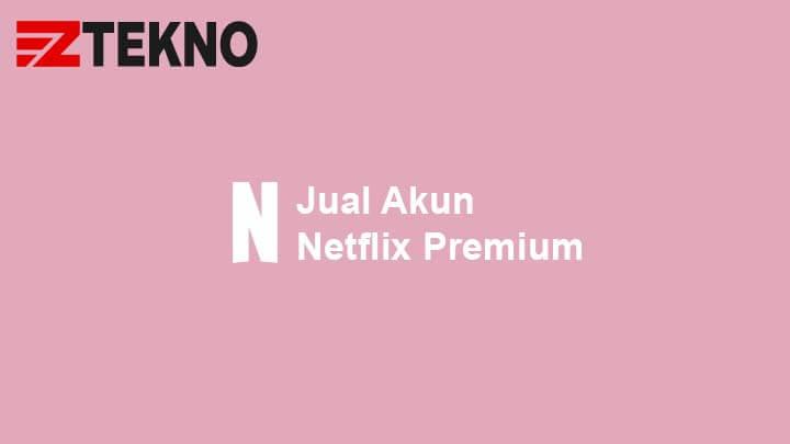 Jual Akun Netflix Premium
