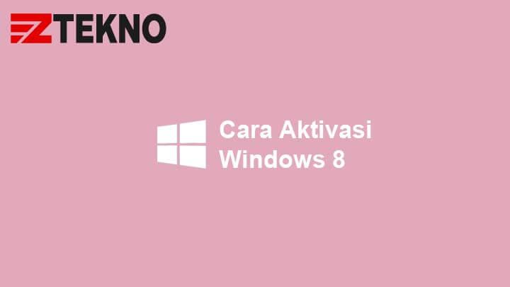 Cara Aktivasi Windows 8