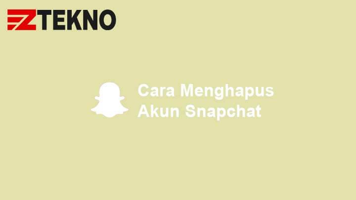 Cara Menghapus Akun Snapchat