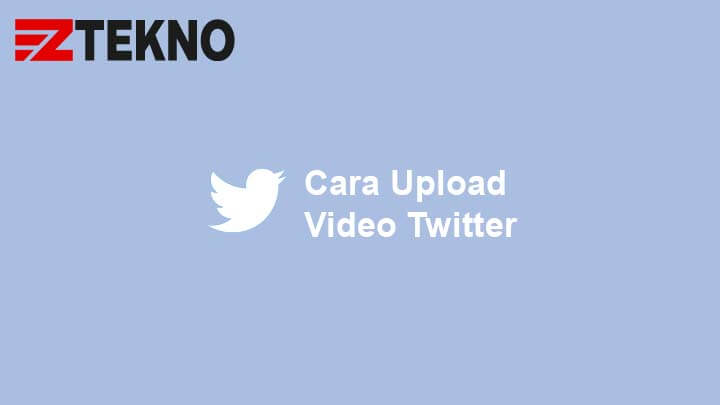 Cara Upload Video Twitter