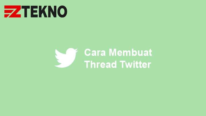 Cara Membuat Thread Twitter