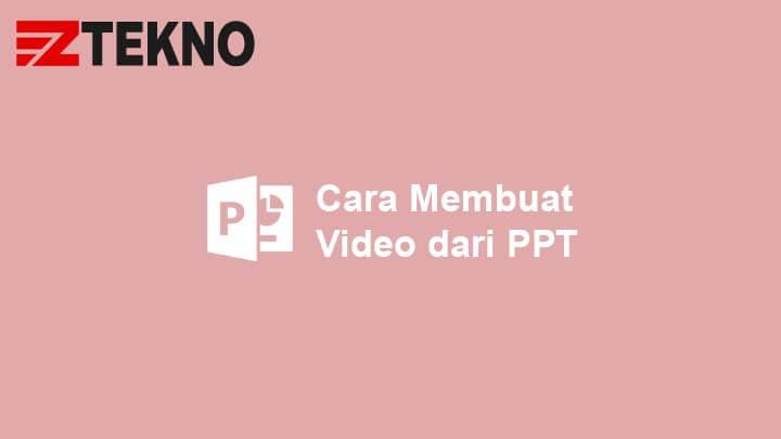 Cara Membuat Video dari PPT