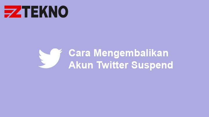 Cara Mengembalikan Akun Twitter Suspend