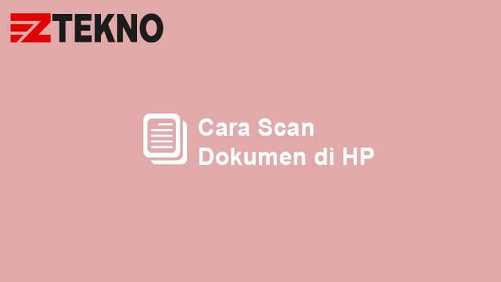 Cara Scan Dokumen di HP