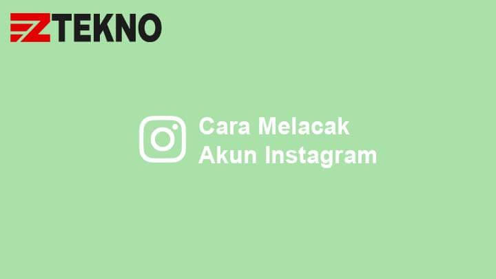 Cara Melacak Akun Instagram