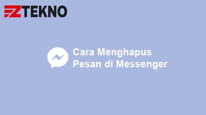 Cara Menghapus Pesan di Messenger