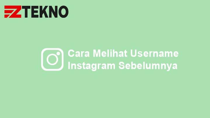 Cara Melihat Username Instagram Sebelumnya